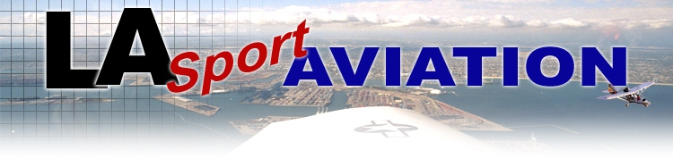 Los Angeles Sport Aviation - Home of sport planes, light sport aircraft, LSA's, Sport Pilots, Examiners, DPE, Flying, Instruction, DAR, Insurance, LA, Sport Pilot